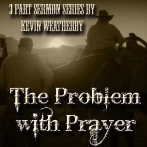 The Problem with Prayer